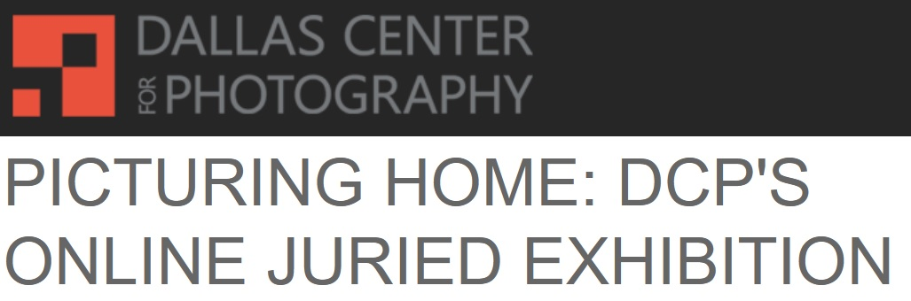 Picturing Home: Dallas Center for Photography's Online Juried Exhibition - logo